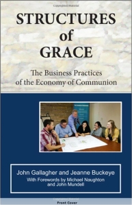 Structures of Grace, The Business Practices of the Economy of Communion: John Gallagher, Jeanne Buckeye: 9781565485518: Amazon.com: Books 2015-05-10 19-12-26